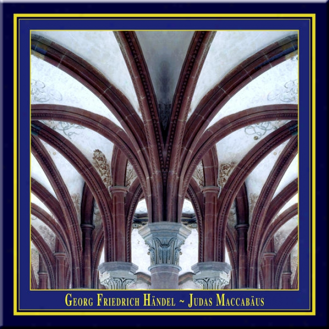 G.f.handel - Judas Maccabaeus (historically Informed Performance In English)
