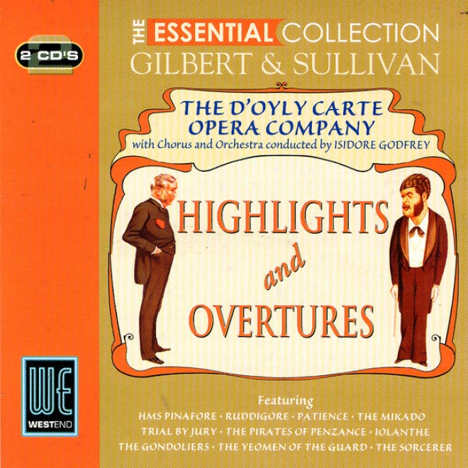Gilbert & Sullivan: Highlights & Overtures - The Essential Collection (digitally Remastered)