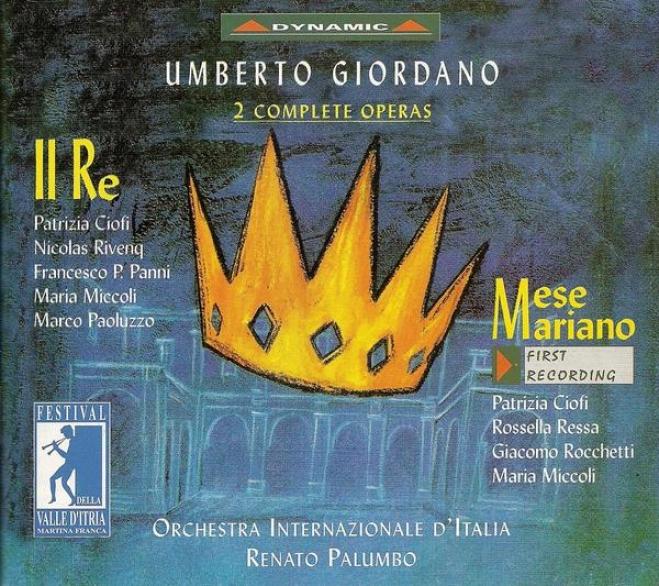 Giordano, U.: Re (il) / Mese Mariano [operas] (festival Della Valle D'itria Di Martina Franca, 1998)