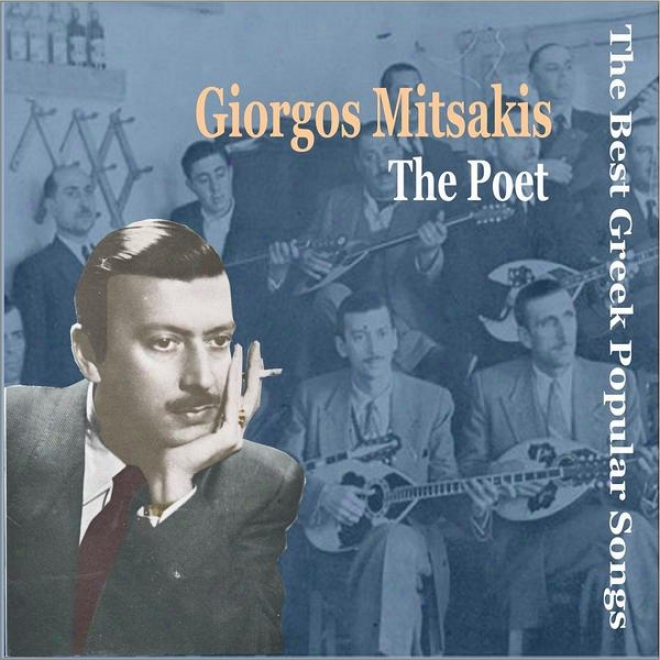 Giorgos Mitsakis - The Poet / Recordings 1947-1958  / The Best Greek Popular Songs