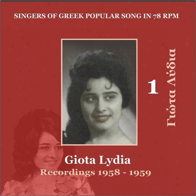 Giota Lydia, Volume 1 / Singers Of Greek Popular Song In 78 Rpm / Rceordings 1958 - 1959