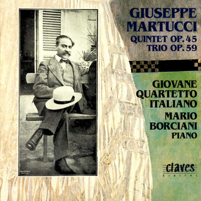 Giuseppe Martucci: Piano Quintet In C Major, Op. 45 / Piano Trio In C Major, Op. 59