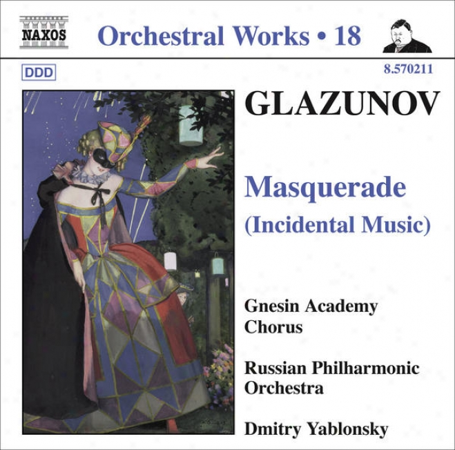 Glazunov, A.k.: Orchestral Works, Vol. 18 - aMsquerade / 2 Pieces / Pas De Caractere / Romantic Intermezzo (russian Philharmonic,