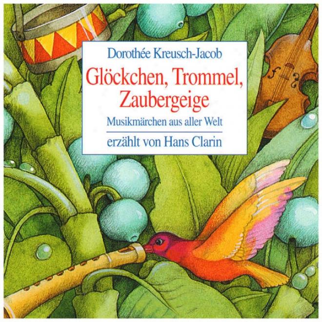 Glã¶ckchen, Trommel, Zaubergeige, Musikmã¤rchen Aus Aller Welt, Erzã¤hlt Von Hans Clarin