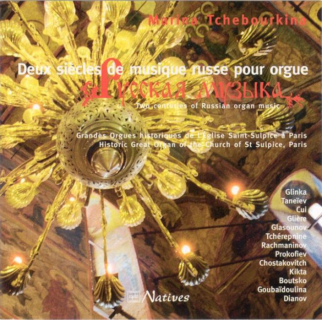 Glinka, Glazounov, Prokofiev... : Deux Siã¸cles De Musique Russe Pour Orgue
