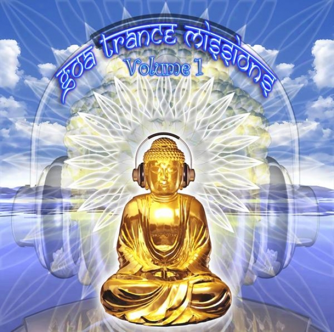 Goa Trance Missions V.1 (b3st Of Psy Techno, Hard Dance, Progressive Tech House Anthems)