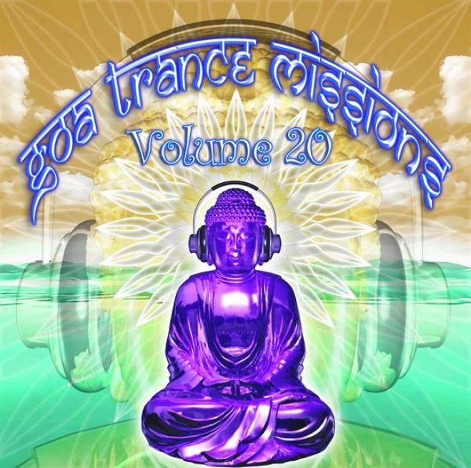 Goa Trance Missions V.20 (best Of Psy Techno, Laboriously Dance, Progressivve Tech House Anthems)