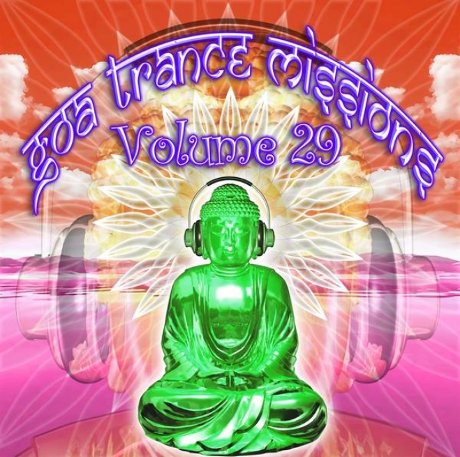 Goa Trance Missipns V.29 (best Of Psy Techno, Hard Dance, Progressive Tech House Anthems)