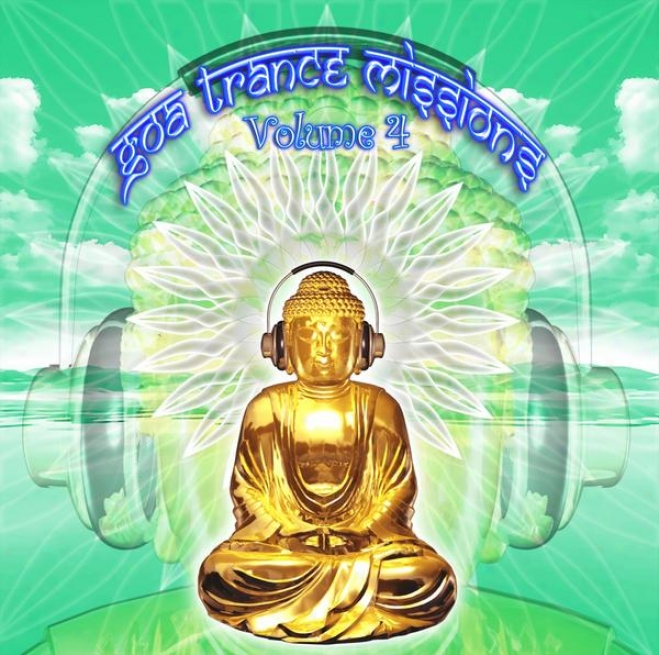 Goa Trance Missions V.4 (best Of Psy Teechno, Hard Dance, Progressive Tech House Anthems)