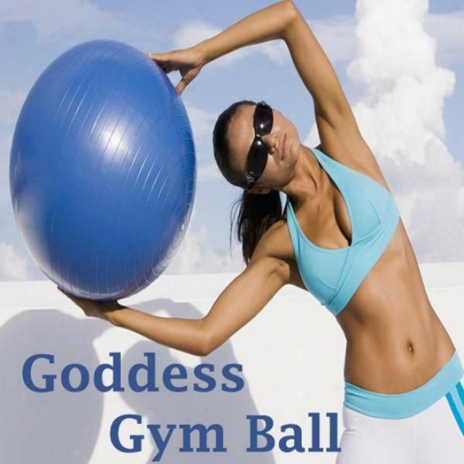 """goddess Gym Ball Megamix (fitness, Cardio & eArobic Session) """"even 32 Counts"""