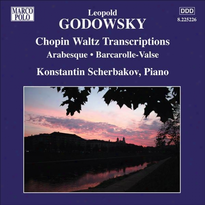 Godowsky, L.: Piano Music, Vol. 9 (scherbakov) - Chopin Waltzes Transcriptions / Arabesque / Barcarolle-valse (scherbakov)