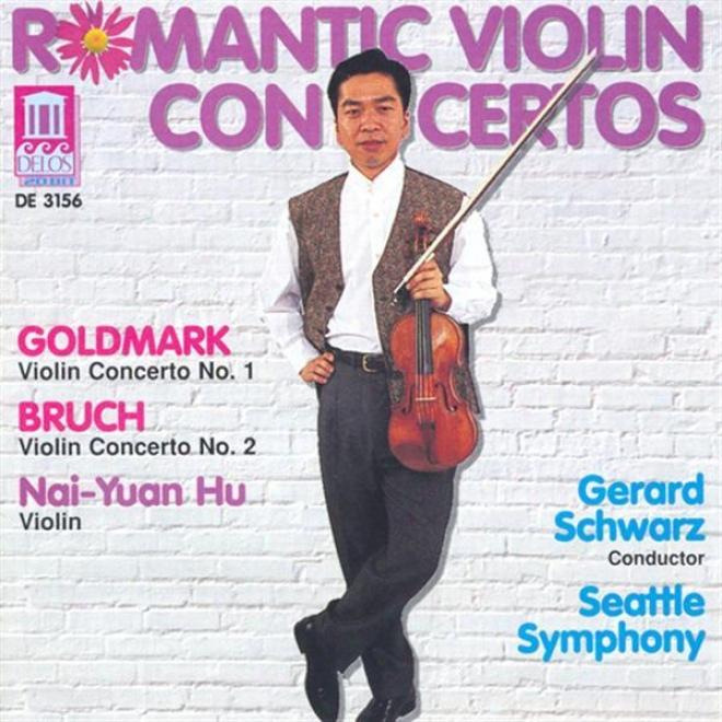 Goldmark, K.: Violin C0ncerto No. 1 / Bruch, M.: Violin Concerto No.-2 (hu, Seattle Symphony Orchestra, Schwarz)