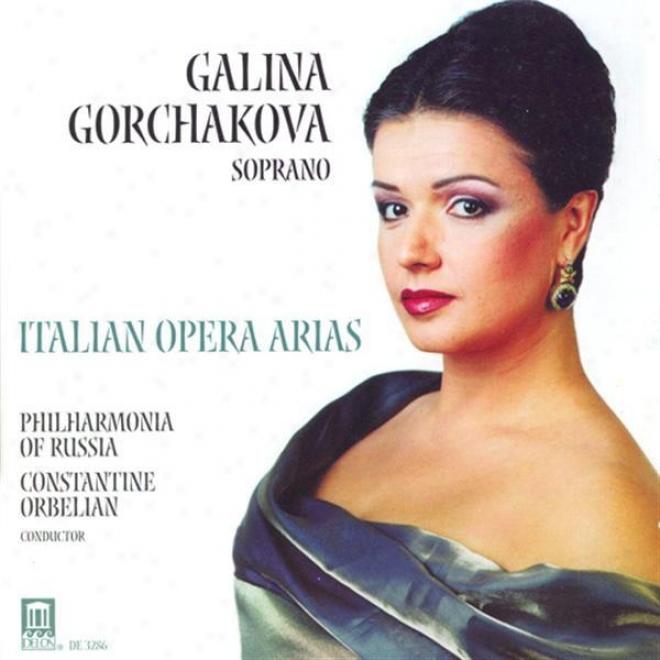 Gorchakova, Galina: Italian Opera Arias - Mascagni, P. / Puccini, G. / Leoncavallo, R. / Catalani, A. / Cil3a, F. / Verdj, G.
