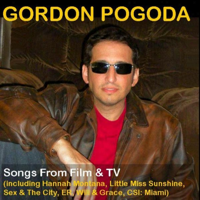 Gordon Pogoda Songs From Film & Tv (including Hannah Montana, Little Miss Sunshine)