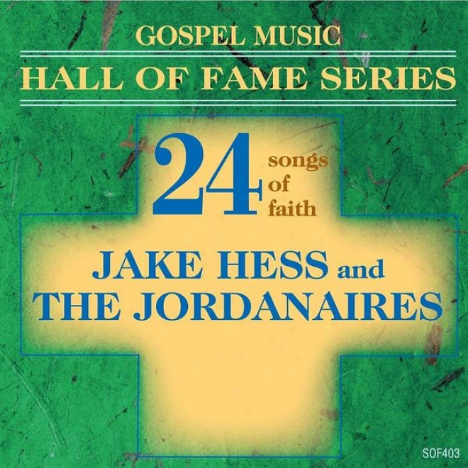 Gospel Music Hall Of Fame Series - Jake Hews And The Jordanaires - 24 Songs Of Faith