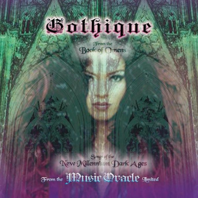 """""""gothique""""  Songs Of The New Millennium Dark Ages (from The """"book Of Omns"""")"""