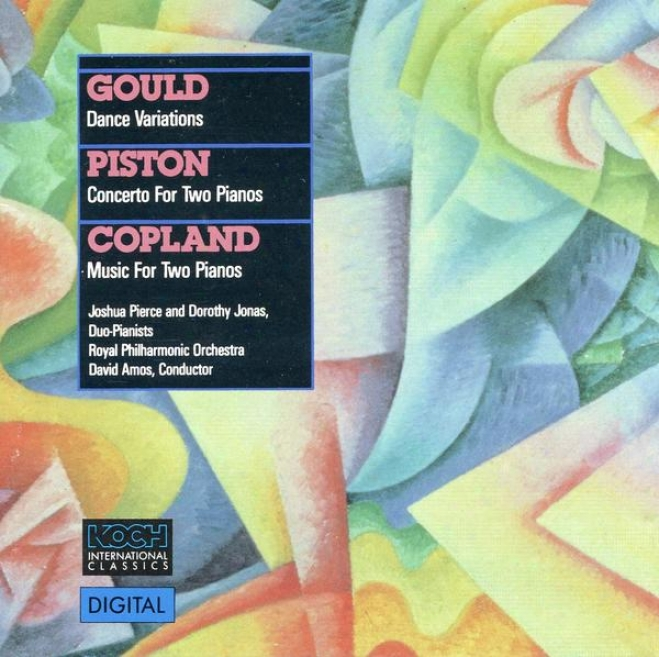 Gould: Dandle Variations; Piston: Concerto For Two Pianos; Copland: Music For Two Pianos