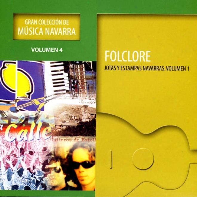 Gran Colecciã³n De Mãºsica Navarra: Volumen 4 - Folclore Jotas Y Estampas Navarras: Volumen 1