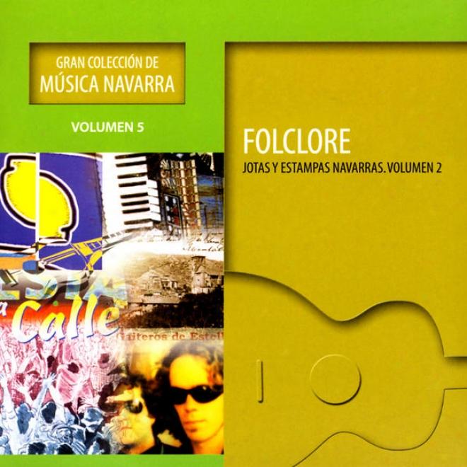 Gran Colecciã³n De Mãºsica Navarra: Volumen 5 - Folclore Jotas Y Estampas Navarras: Volumen 2