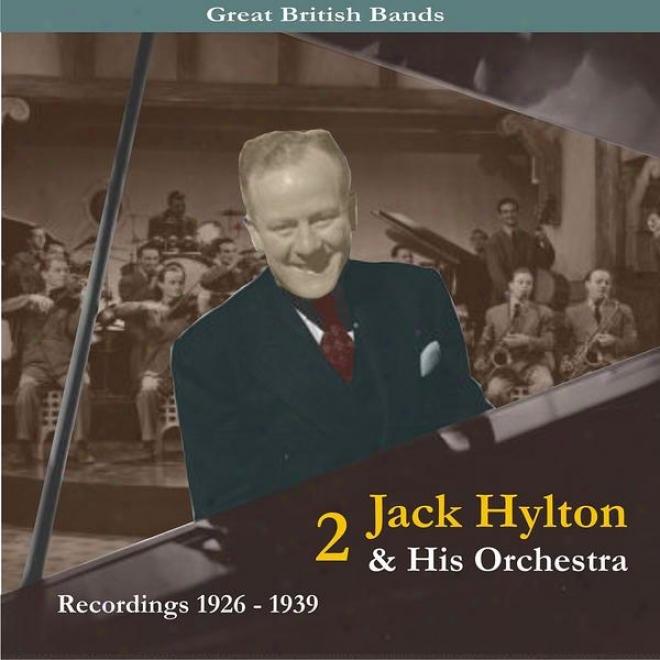 Great British Badns / Jack Hylton & His Orchestra, Power 2 / Recordings 1926 - 1939