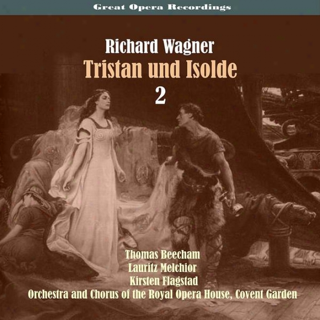 Great Opera Recordings / Richard Wagner: Tristan Und Isolde [1937],  Volume 2