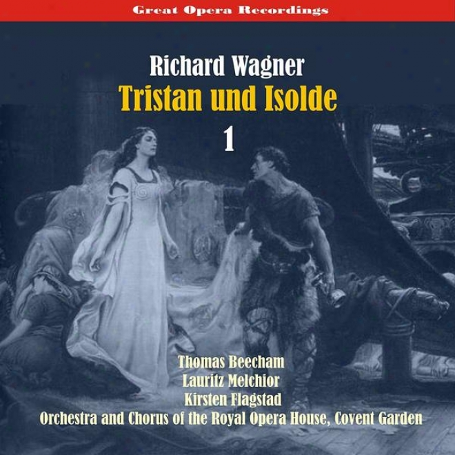 Great Opera Recordings / Richard Wagner - Tristan Und Isolde, Vol. 1 [1937]