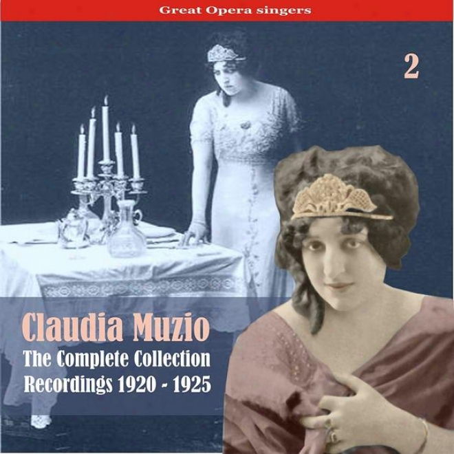 Great Opera Singers / The Complete Collection, Volume 2 / Recordings 1920 - 1925