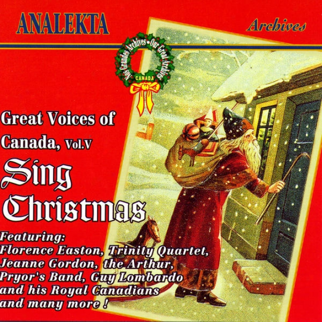 Great Voices Of Canada, Vol. 5: Sing Christmas (les Grandes Voiz Du Canada, Vol. 5: Chantent Noã«l)
