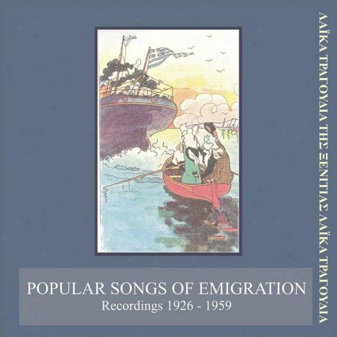 Grecian Popular Songs Of Emmigration - Recordings 1926 - 1951 / Greek Phograph