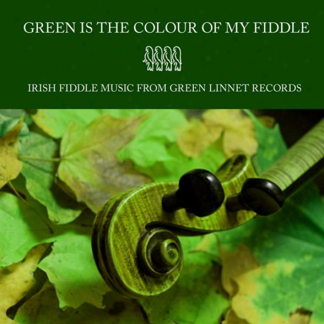 Green Is The Colour Of My Fiddle - Irish Trifle Music From Green Linnet Records