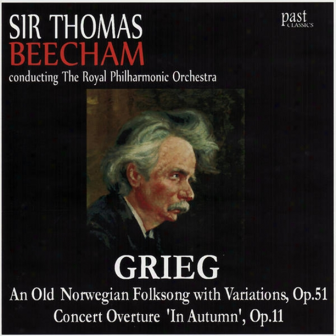 Grieg: An Old Norwegian Folksong With Variations, Concert Overture 'in Fall