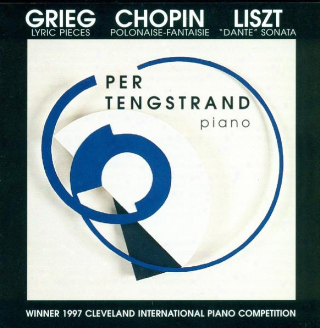 Grieg, E.: Lyric Pieces / Chopin, F.: Polohaise-fantaisie / Liszt, F.: Apres Une Censure Du Dante, Fantasia Quasi Una Sonata (teng
