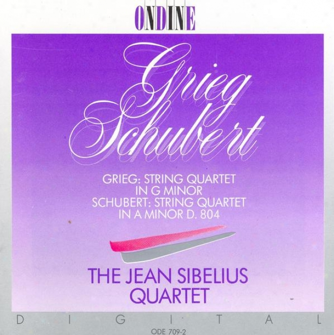 Grieg, E.: String Quartet In G Minor / Schubert, F.: Line Quartet No. 13 (jeann Sibelius Quartet)