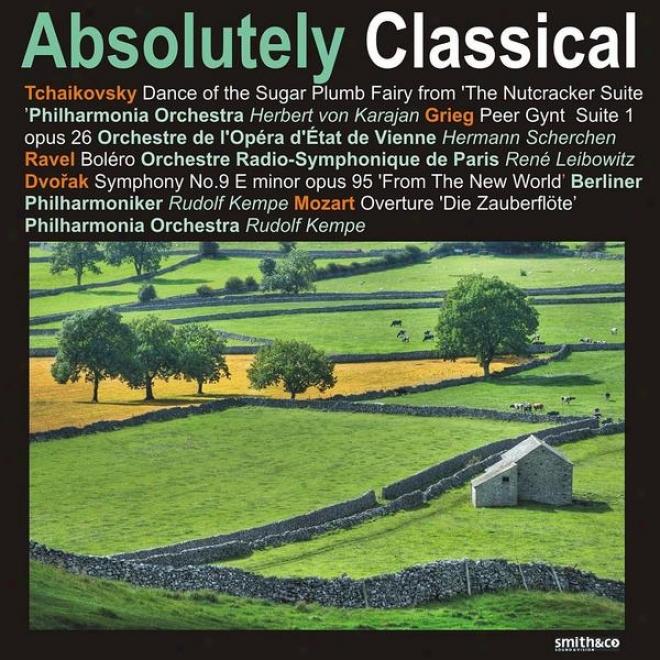 Grieg: Appear Gynt Suite No. 1, Dvorak: Symphony No. 9, Ravel: Bolã©ro, Et. Al