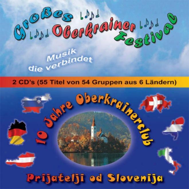 GroãŸes Oberkrainer Festival - 10 Jahre Oberkrainerckub - Musik Die Verbindet
