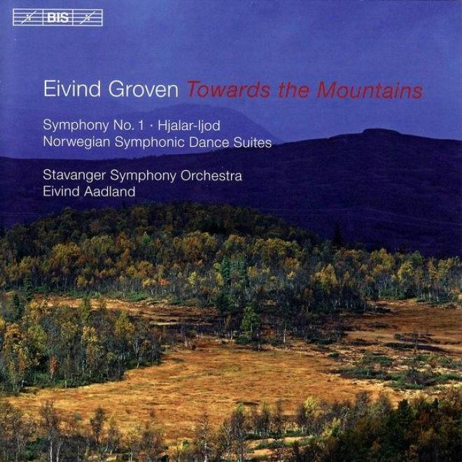 """groven: Symphony No. 1, """"toward The Mountains"""" / Norwegian Symphoic Dances Nos. 1 And 2"""