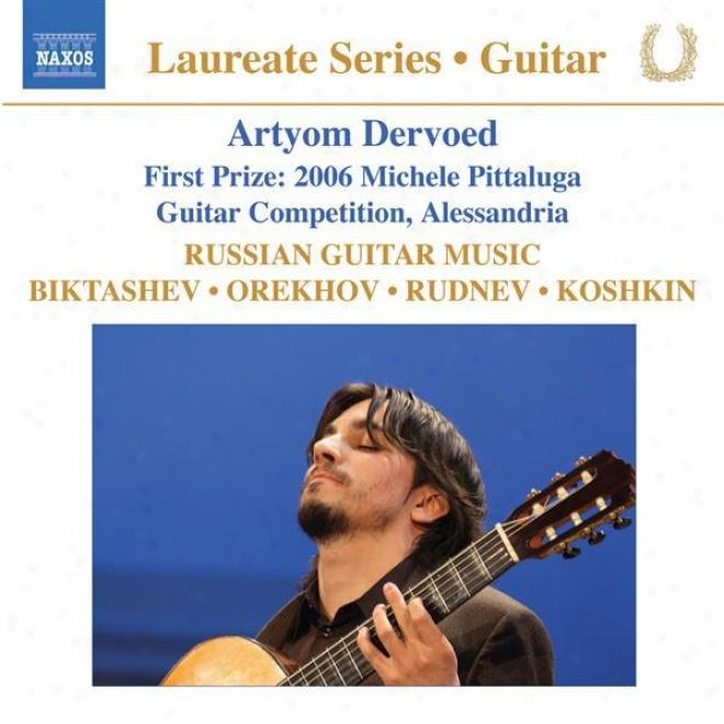 Guitar Recital: Dervoed, Artyom - Biktashev / Orekhov / Rudndv / Koshkin (russian Guitar Music)