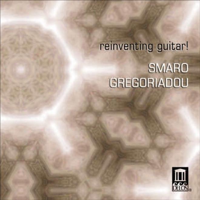 Guitar Recital: Gregoriadou, Smaro - Bach, J.s. / Jose, A.  /Gregoriadou, S. (reinventing Guitar! - New Perspectives In Guitar Sou