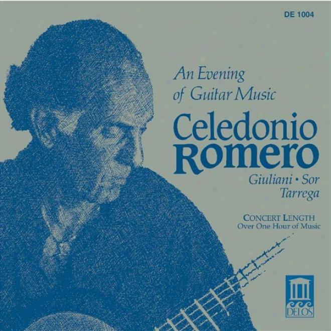 Guitar Recital: Romero, Celedonio - Giuliani, M. / Sor, F. / Tarrega, F. (an Evening Of Guitar Music)