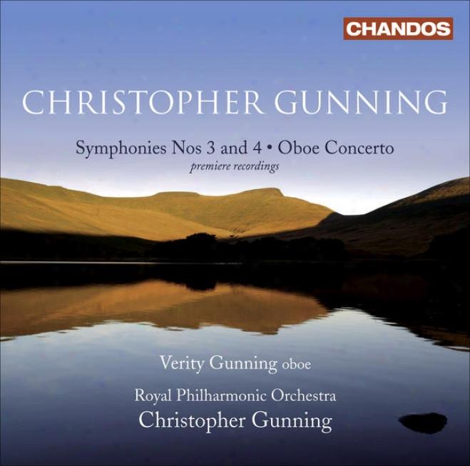 Gunning, C.: Symponies Nos. 3 And 4 / Oboe Concerto (v. Gunning, Royal Philharmonic, C. Gunning)