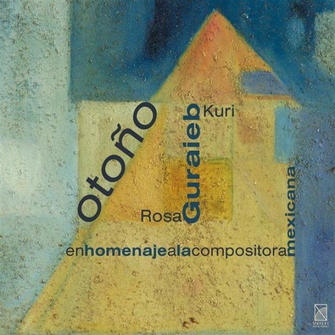 Guraieb, R.: Otono / Me Vas A Dejar / Reflejos / Violin Sonata / Lejos / Pieza Ciclica / Palomita Veloz / Puerto De Arribo (ambriz
