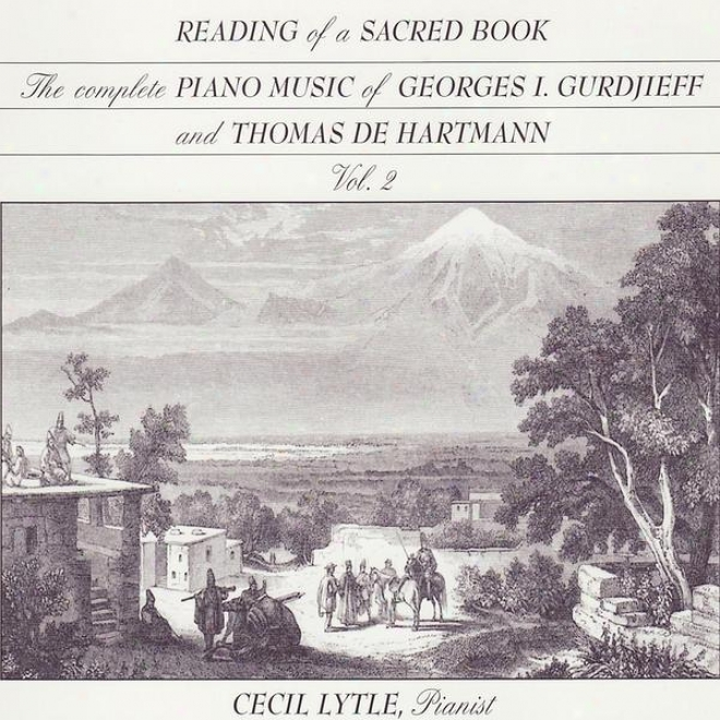 Gurdijeff / De Hartmann: Reading Of A Sacred Book, The Complete Piano Music Of Georges Gurdjieff & Thomas De Hartmann, Vol. 2