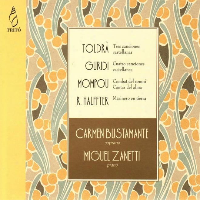 Guridi: Cuatro Canciones Castellaanas - Frederic Mompou: Combat Del Somni, Et Al.