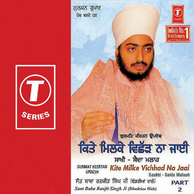Gurma5 Kirtab Updesh Kite Milke Vichhad Na Jaai Saakhi-saida Malaah (part 2)