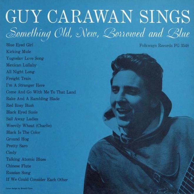 Guy Carawan Sings Something Old, New, Borrowed And Blue - Guy Carawan, Vol. 2