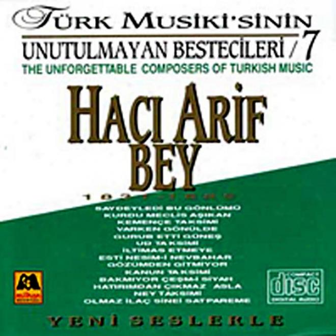 Haci Arif Bey - Tã¼rk uMsikisinin Unutulmayan Bestecileri 7 (the Unforgettable Composers Of Turkish Music)