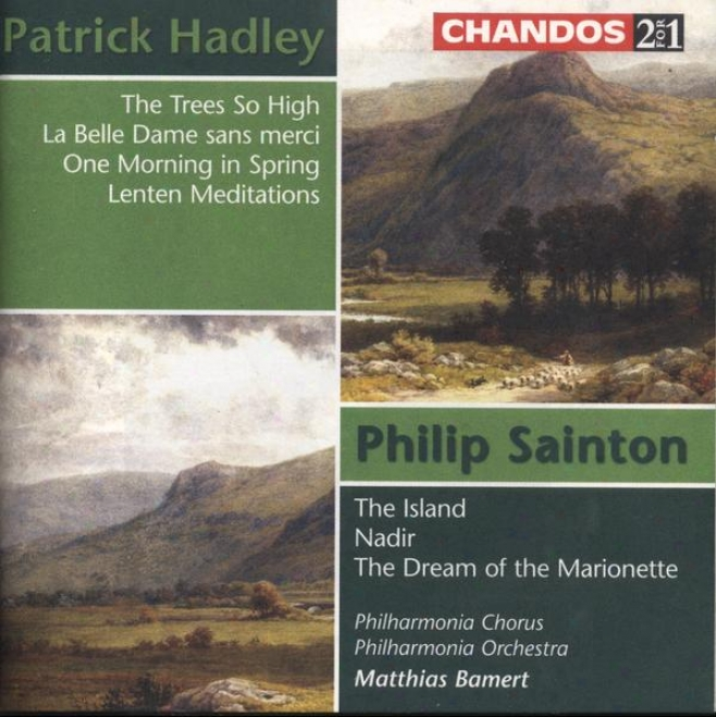 Hadley:  The Trees So High; Symphonic Ballad In A Minor; La Bell3 Dame Sans Merci; Once Morning In Vernal season