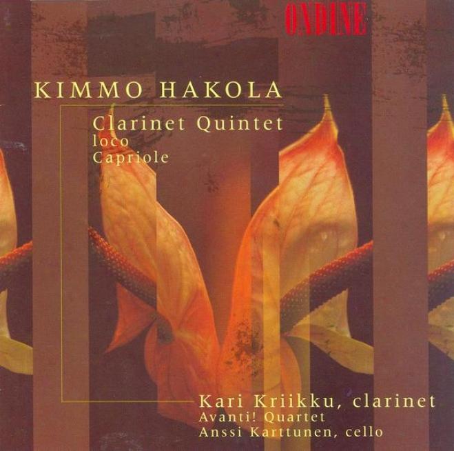 Hakola, K.: Clarinet Quintet / Iovo / Capriole (kriikku, Karttunen, Avanti Quartef)