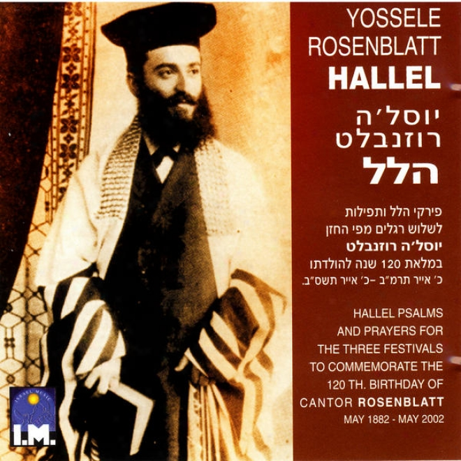Hallel: Psalms And Prayers For The Three Festivevals To Commemorate The 120th Birthday Of Cantor Rosenblatt