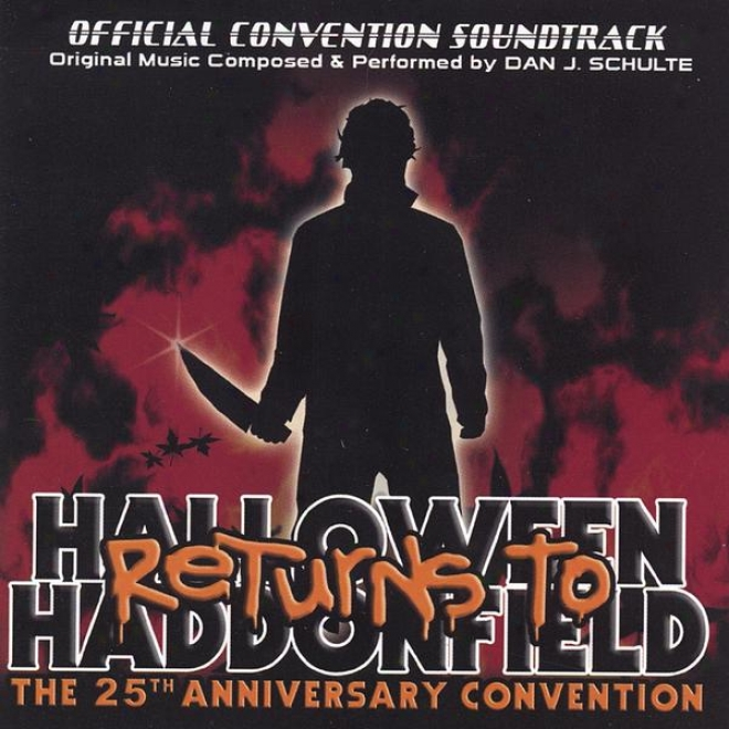 Halloween Returns To Haddonfield: hTe Official Halloween 25th Anniversary Convention Soundtrack